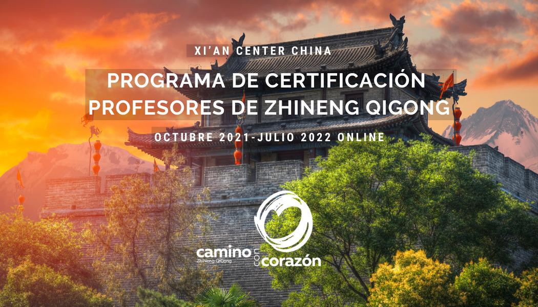 CERTIFICACIÓN PARA PROFESORES ZHINENG QIGONG OCTUBRE 2021-JULIO 2022